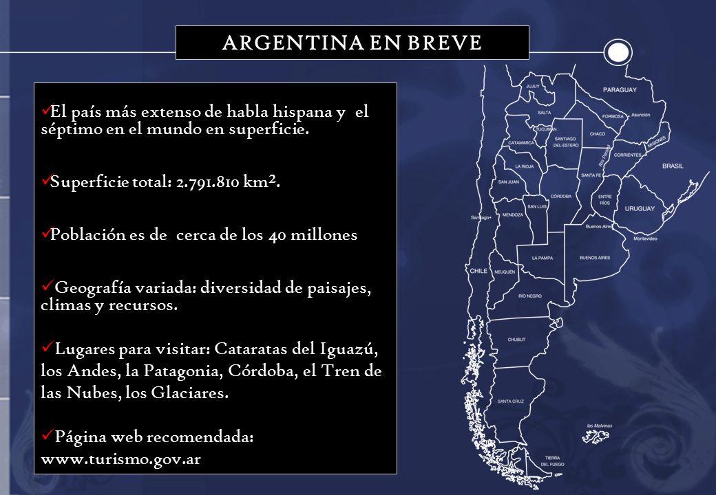 El país más extenso de habla hispana y el séptimo en el mundo en superficie. Superficie total: 2.791.810 km². Población es de cerca de los 40 millones