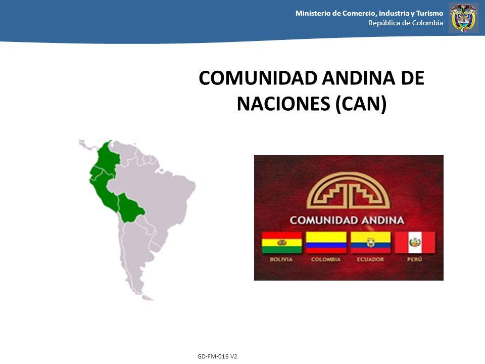 Ministerio de Comercio, Industria y Turismo República de Colombia GD-FM-016 V2 COMUNIDAD ANDINA DE NACIONES (CAN)