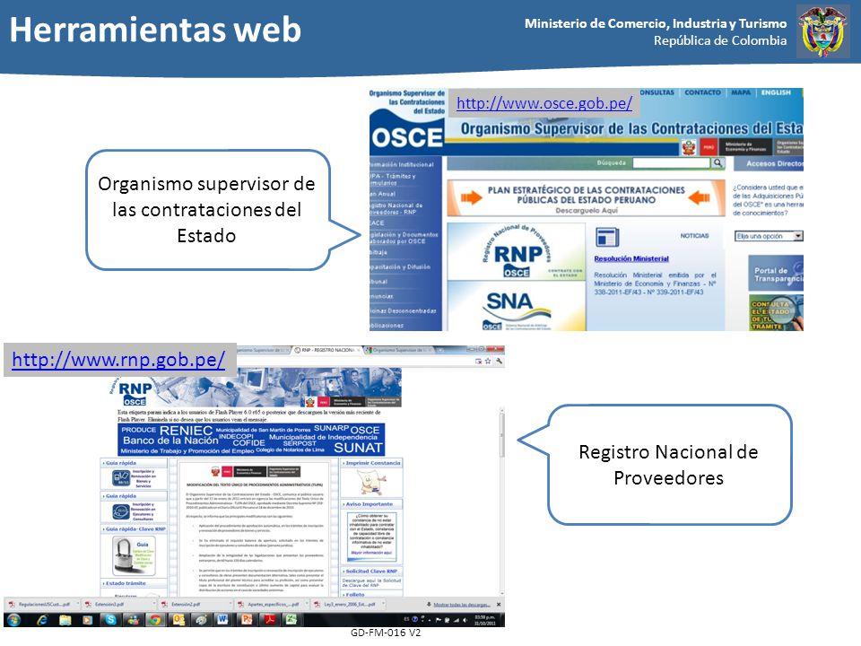 Ministerio de Comercio, Industria y Turismo República de Colombia GD-FM-016 V2 http://www.osce.gob.pe/ http://www.rnp.gob.pe/ Registro Nacional de Pro