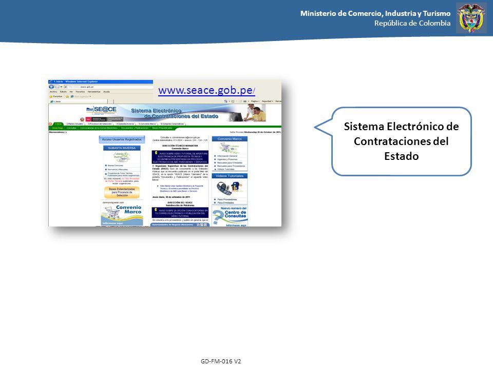Ministerio de Comercio, Industria y Turismo República de Colombia GD-FM-016 V2 www.seace.gob.pe / Sistema Electrónico de Contrataciones del Estado