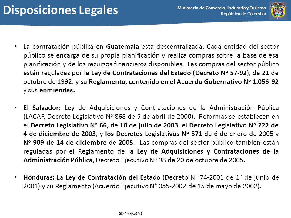 Ministerio de Comercio, Industria y Turismo República de Colombia GD-FM-016 V2 La contratación pública en Guatemala esta descentralizada. Cada entidad