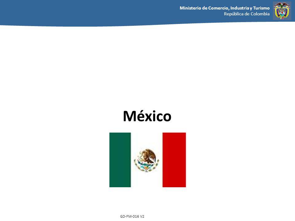 Ministerio de Comercio, Industria y Turismo República de Colombia GD-FM-016 V2 México