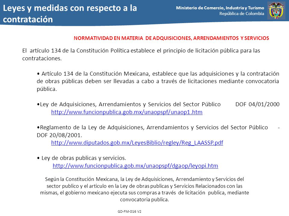 Ministerio de Comercio, Industria y Turismo República de Colombia GD-FM-016 V2 NORMATIVIDAD EN MATERIA DE ADQUISICIONES, ARRENDAMIENTOS Y SERVICIOS El