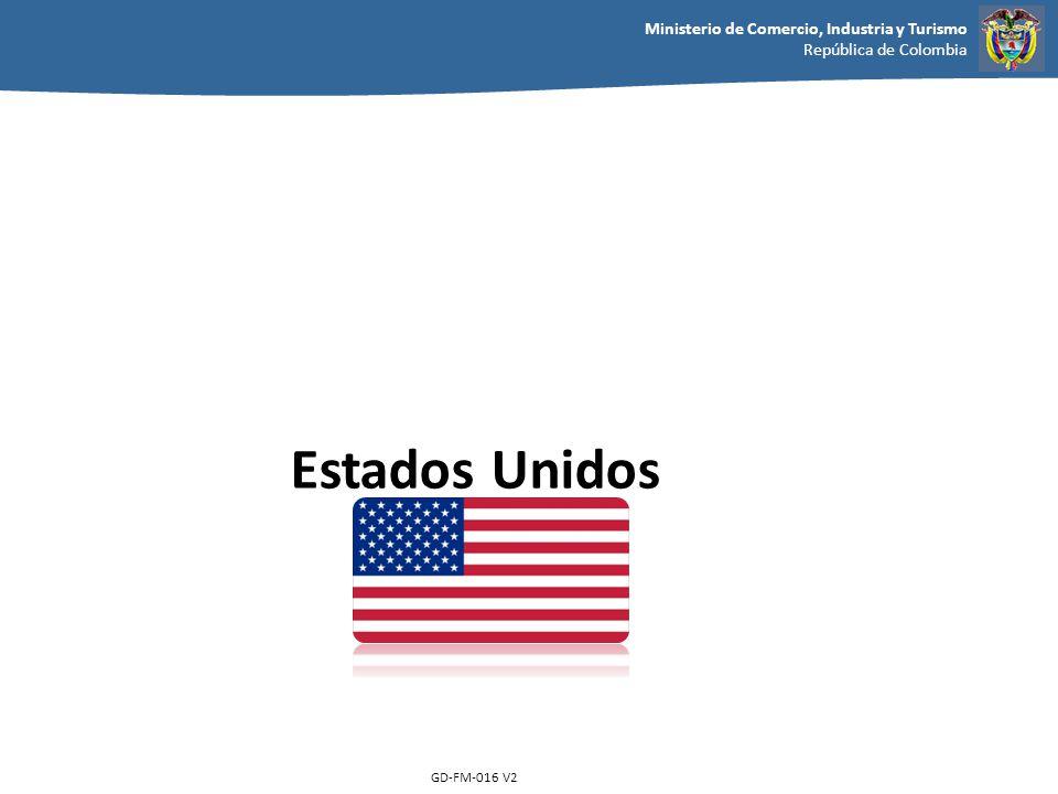 Ministerio de Comercio, Industria y Turismo República de Colombia GD-FM-016 V2 Estados Unidos