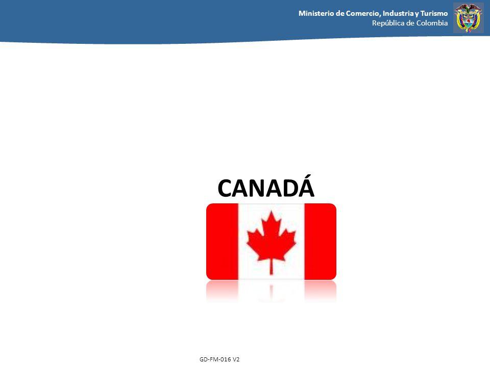 Ministerio de Comercio, Industria y Turismo República de Colombia GD-FM-016 V2 CANADÁ