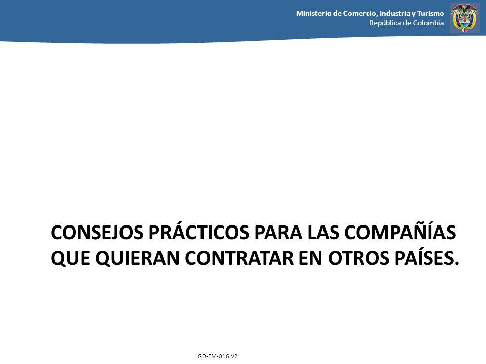 Ministerio de Comercio, Industria y Turismo República de Colombia GD-FM-016 V2 CONSEJOS PRÁCTICOS PARA LAS COMPAÑÍAS QUE QUIERAN CONTRATAR EN OTROS PA