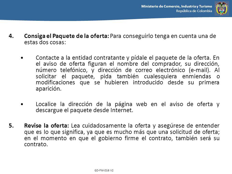 Ministerio de Comercio, Industria y Turismo República de Colombia GD-FM-016 V2 4.Consiga el Paquete de la oferta: Para conseguirlo tenga en cuenta una