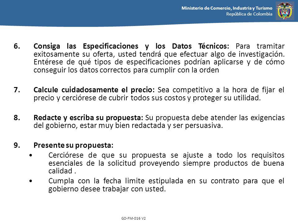 Ministerio de Comercio, Industria y Turismo República de Colombia GD-FM-016 V2 6.Consiga las Especificaciones y los Datos Técnicos: Para tramitar exit