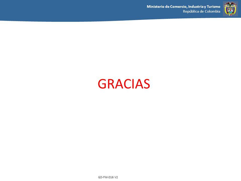 Ministerio de Comercio, Industria y Turismo República de Colombia GD-FM-016 V2 GRACIAS