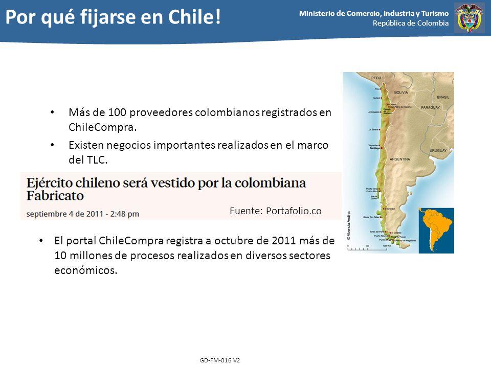 Ministerio de Comercio, Industria y Turismo República de Colombia GD-FM-016 V2 Más de 100 proveedores colombianos registrados en ChileCompra. Existen
