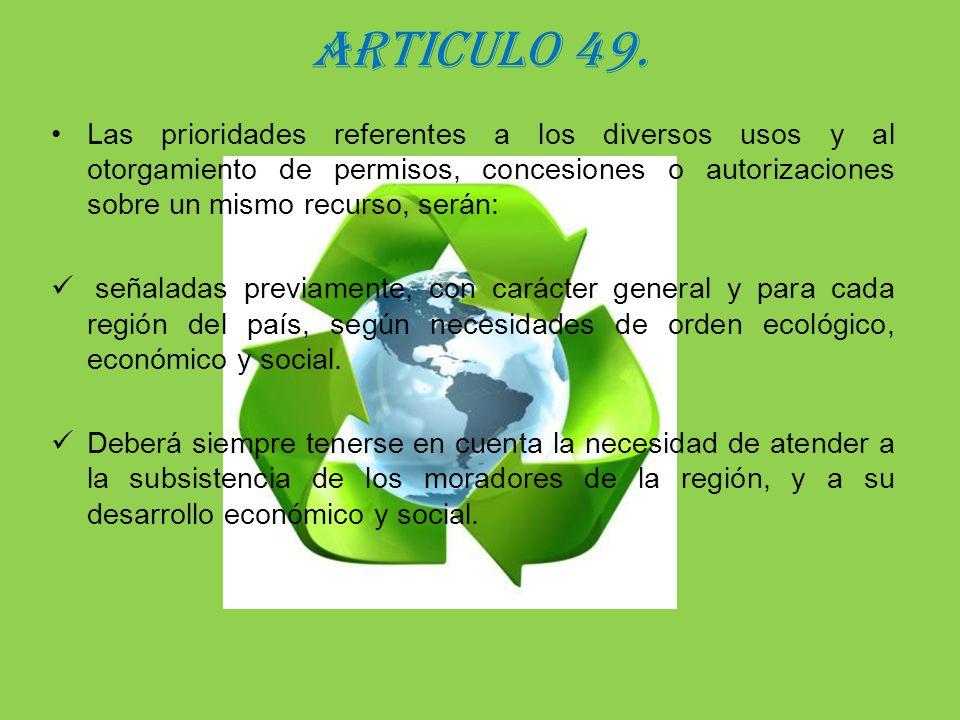 ARTICULO 49. Las prioridades referentes a los diversos usos y al otorgamiento de permisos, concesiones o autorizaciones sobre un mismo recurso, serán: