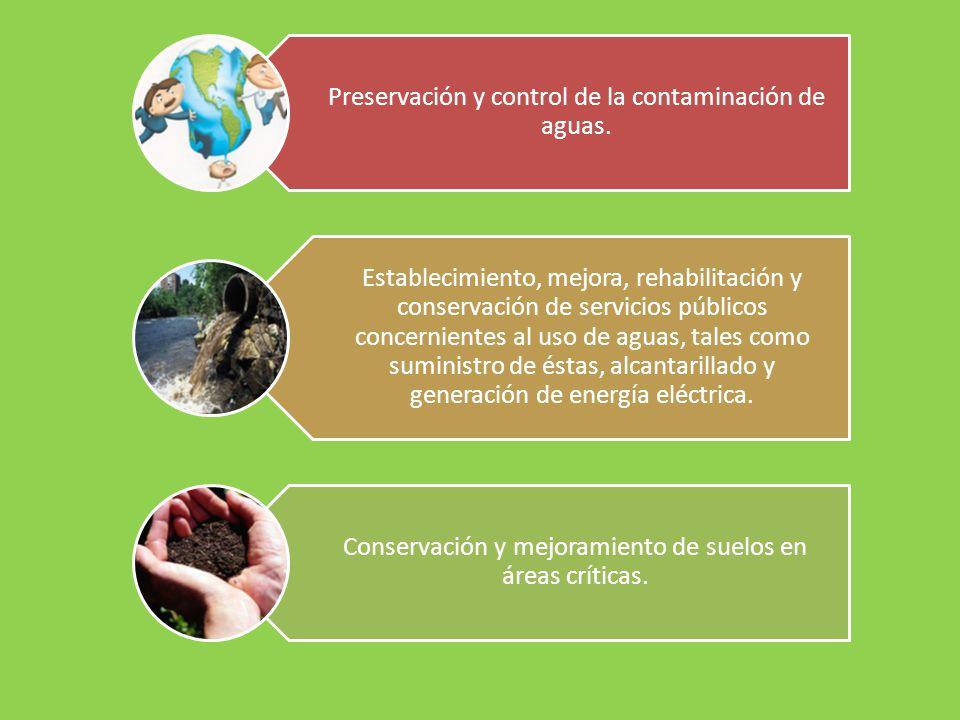 Preservación y control de la contaminación de aguas. Establecimiento, mejora, rehabilitación y conservación de servicios públicos concernientes al uso