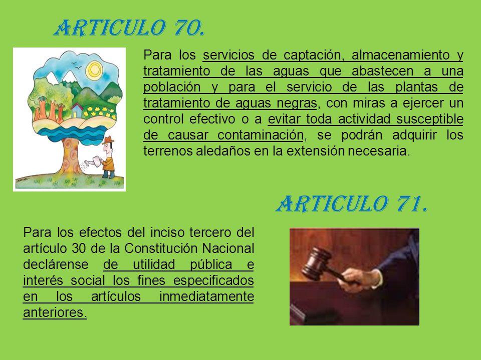ARTICULO 71. c Para los servicios de captación, almacenamiento y tratamiento de las aguas que abastecen a una población y para el servicio de las plan