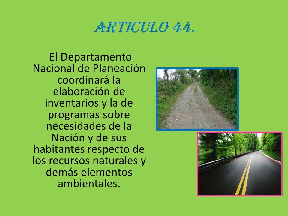 ARTICULO 44. El Departamento Nacional de Planeación coordinará la elaboración de inventarios y la de programas sobre necesidades de la Nación y de sus