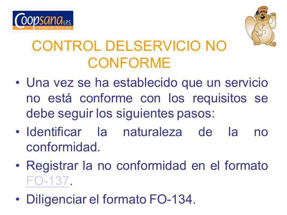 CONTROL DELSERVICIO NO CONFORME Una vez se ha establecido que un servicio no está conforme con los requisitos se debe seguir los siguientes pasos: Ide