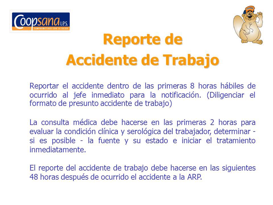 Reporte de Accidente de Trabajo Reportar el accidente dentro de las primeras 8 horas hábiles de ocurrido al jefe inmediato para la notificación. (Dili