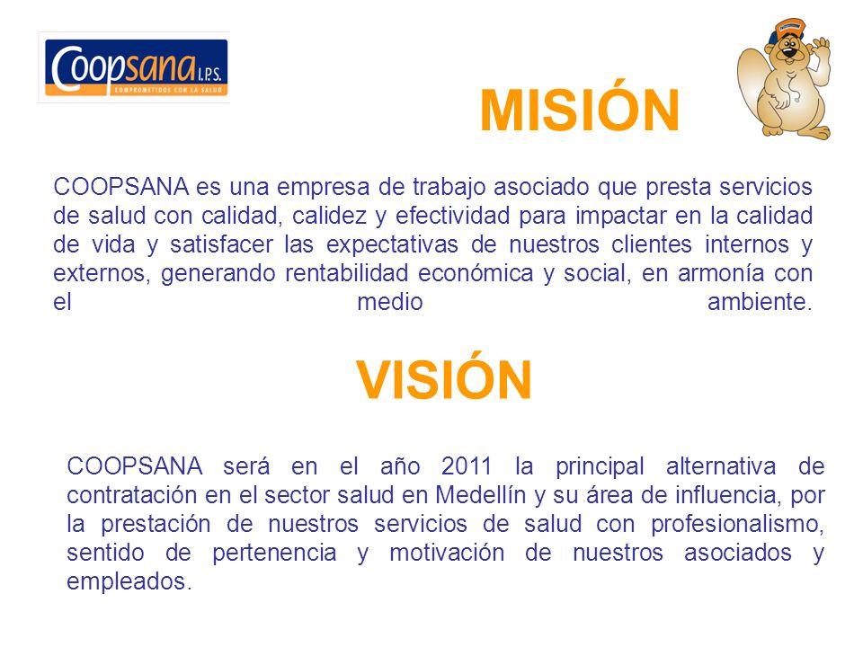 MISIÓN COOPSANA es una empresa de trabajo asociado que presta servicios de salud con calidad, calidez y efectividad para impactar en la calidad de vid