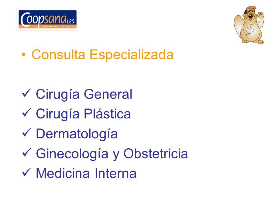 Ortopedia y Traumatología Otorrinolaringología Oftalmología Pediatría Urología Cirugía Ambulatoria