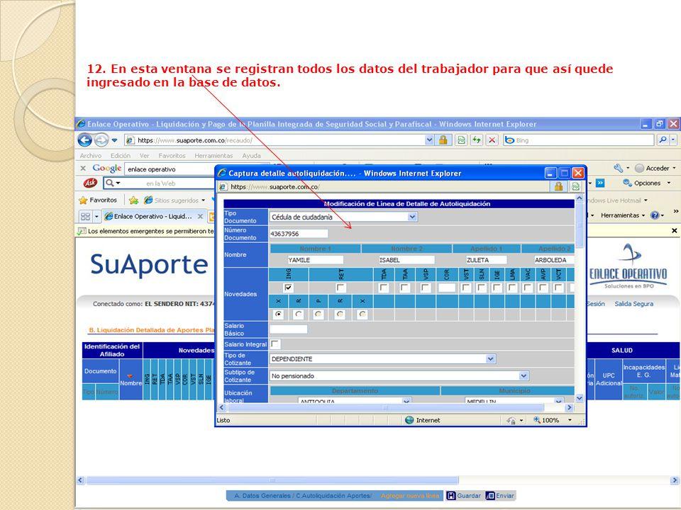 11. En esta pantalla por agregar nueva línea es donde ingresamos los datos de los empleados a registrar en la base de datos para posteriormente realiz