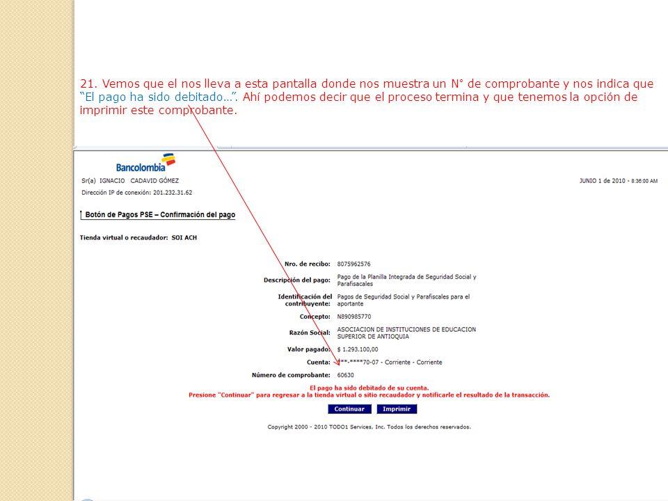 20. En esta pantalla verificamos toda la información y de estar correcta procedemos a realizar el pago dando clic en pagar.