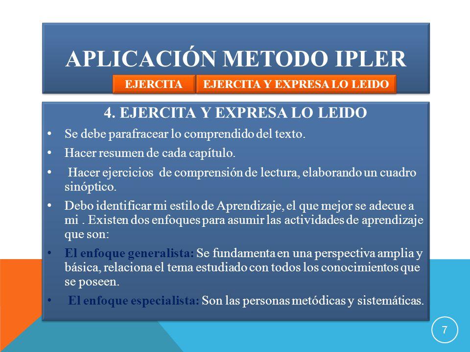4.EJERCITA Y EXPRESA LO LEIDO Se debe parafracear lo comprendido del texto.