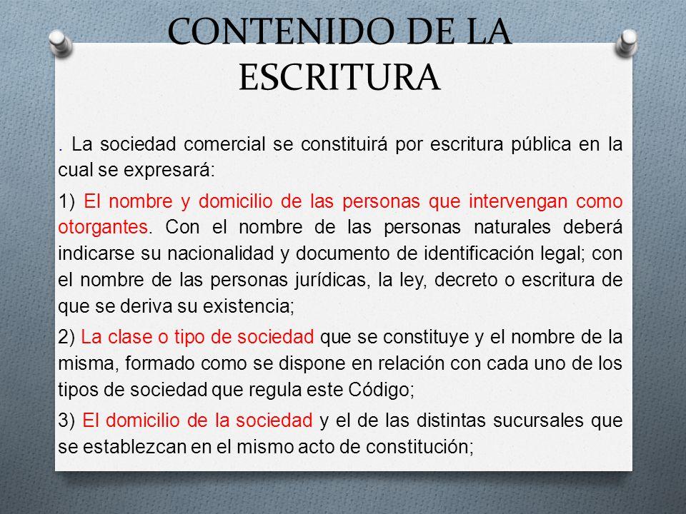 CONTENIDO DE LA ESCRITURA. La sociedad comercial se constituirá por escritura pública en la cual se expresará: 1) El nombre y domicilio de las persona