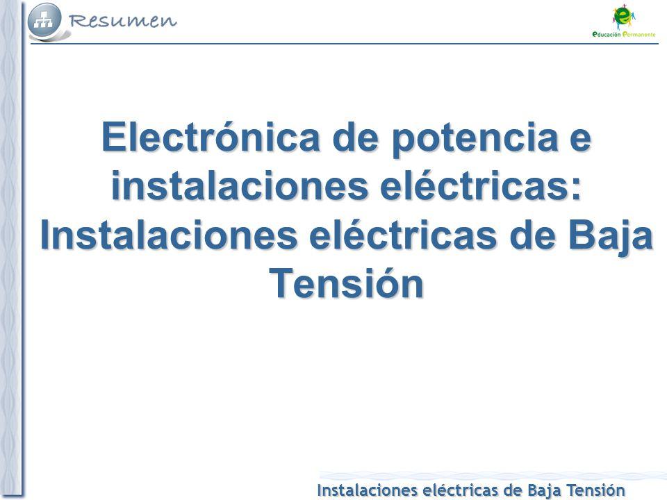 Instalaciones eléctricas de Baja Tensión Electrónica de potencia e instalaciones eléctricas: Instalaciones eléctricas de Baja Tensión