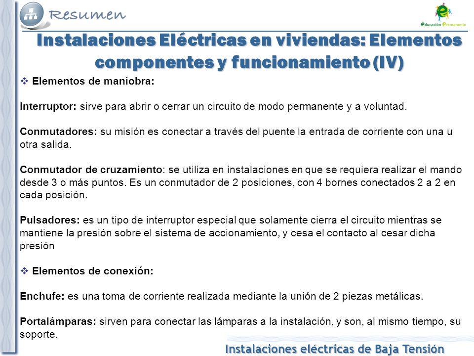 Instalaciones eléctricas de Baja Tensión Instalaciones Eléctricas en viviendas: Elementos componentes y funcionamiento (IV) Cálculo de la sección de conductores: Cálculo de la sección teniendo en cuenta el calentamiento de los conductores: I = P / V Tabla 1.