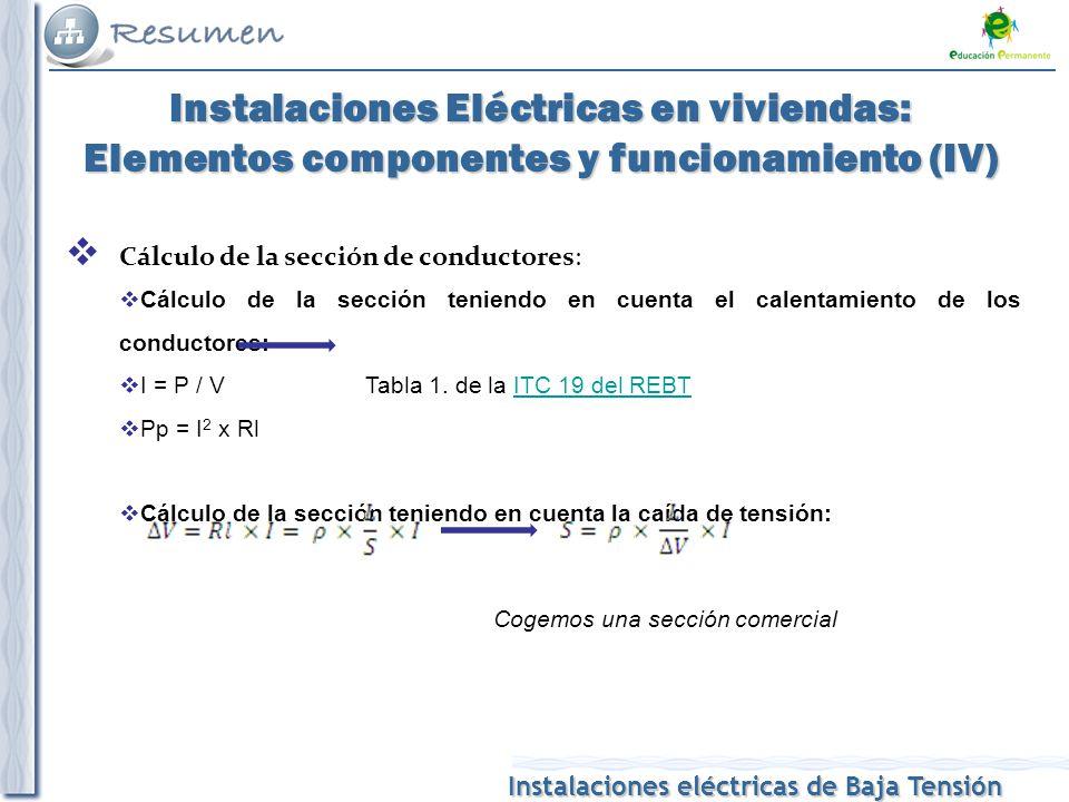 Instalaciones eléctricas de Baja Tensión Instalaciones Eléctricas en viviendas: Elementos componentes y funcionamiento (IV) Cálculo de la sección de c