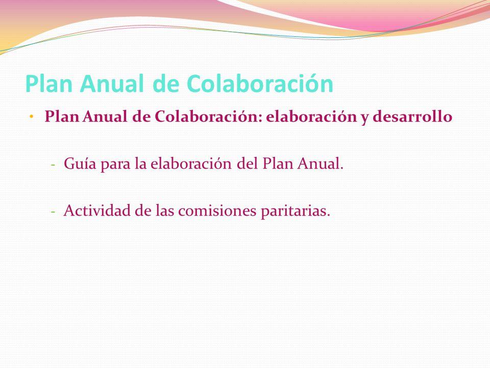 Plan Anual de Colaboración Plan Anual de Colaboración: elaboración y desarrollo - Guía para la elaboración del Plan Anual.