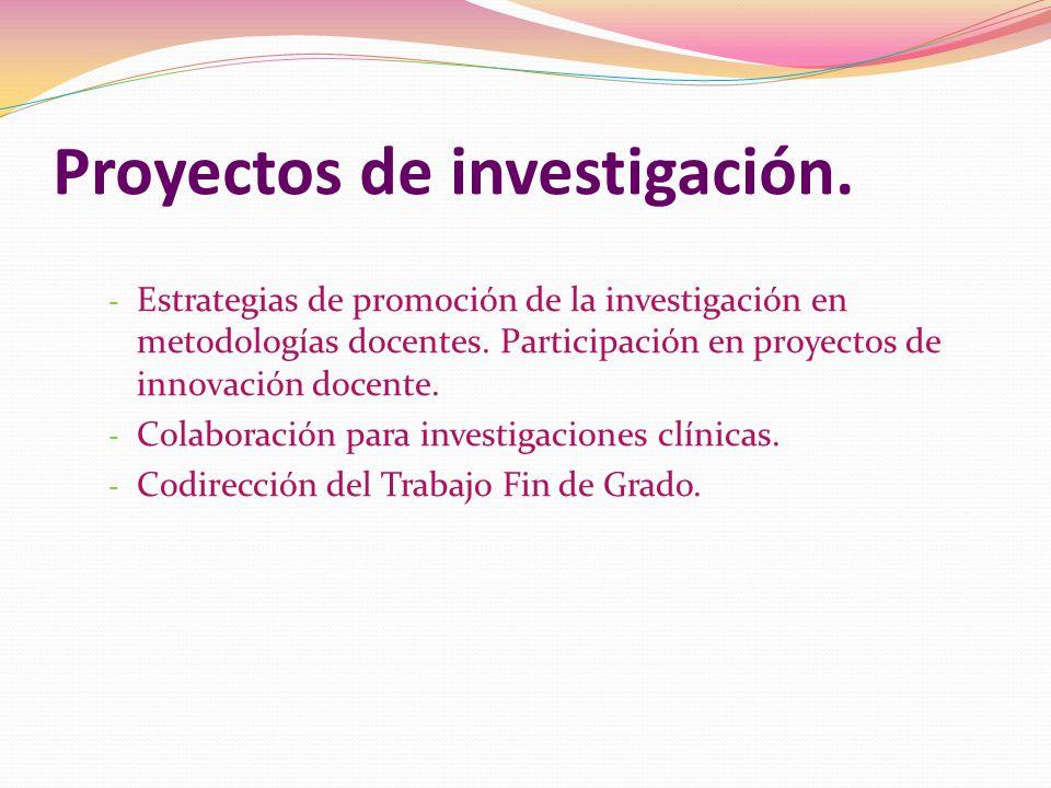 - Estrategias de promoción de la investigación en metodologías docentes.