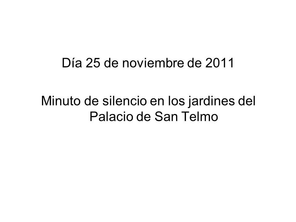 Día 25 de noviembre de 2011 Minuto de silencio en los jardines del Palacio de San Telmo