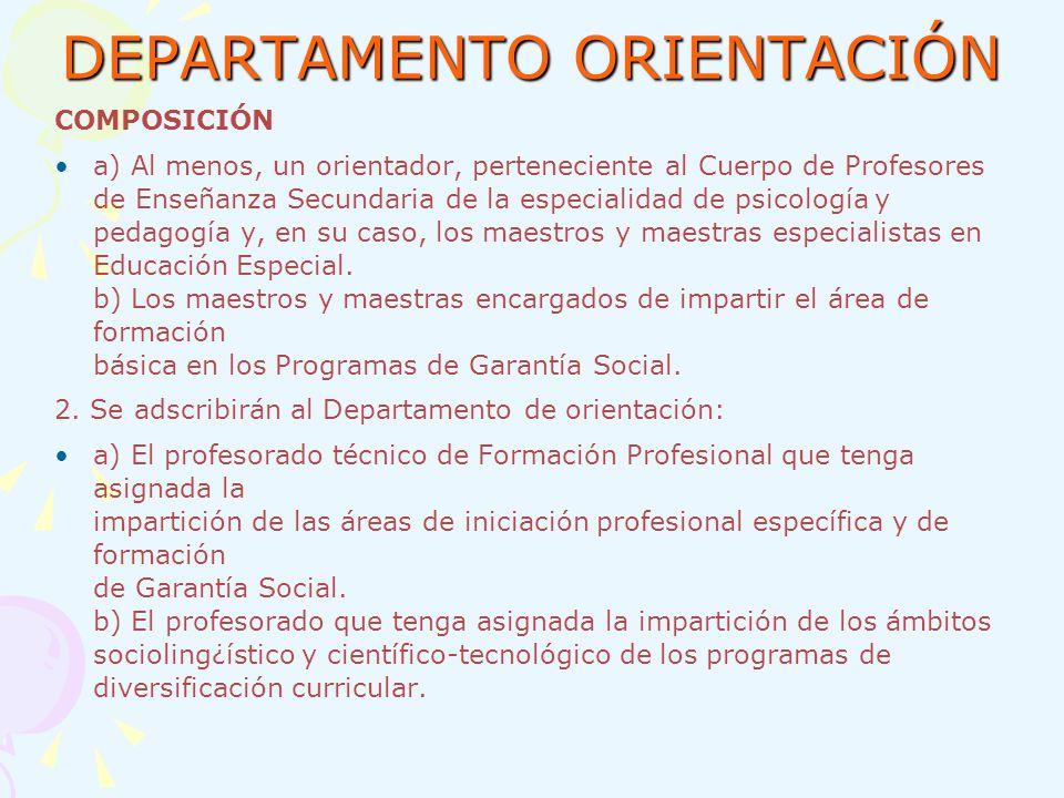 DEPARTAMENTO ORIENTACIÓN COMPOSICIÓN a) Al menos, un orientador, perteneciente al Cuerpo de Profesores de Enseñanza Secundaria de la especialidad de p