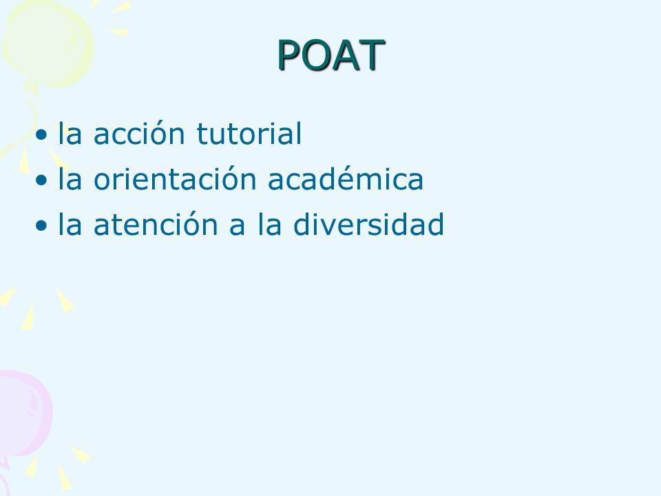 POAT la acción tutorial la orientación académica la atención a la diversidad