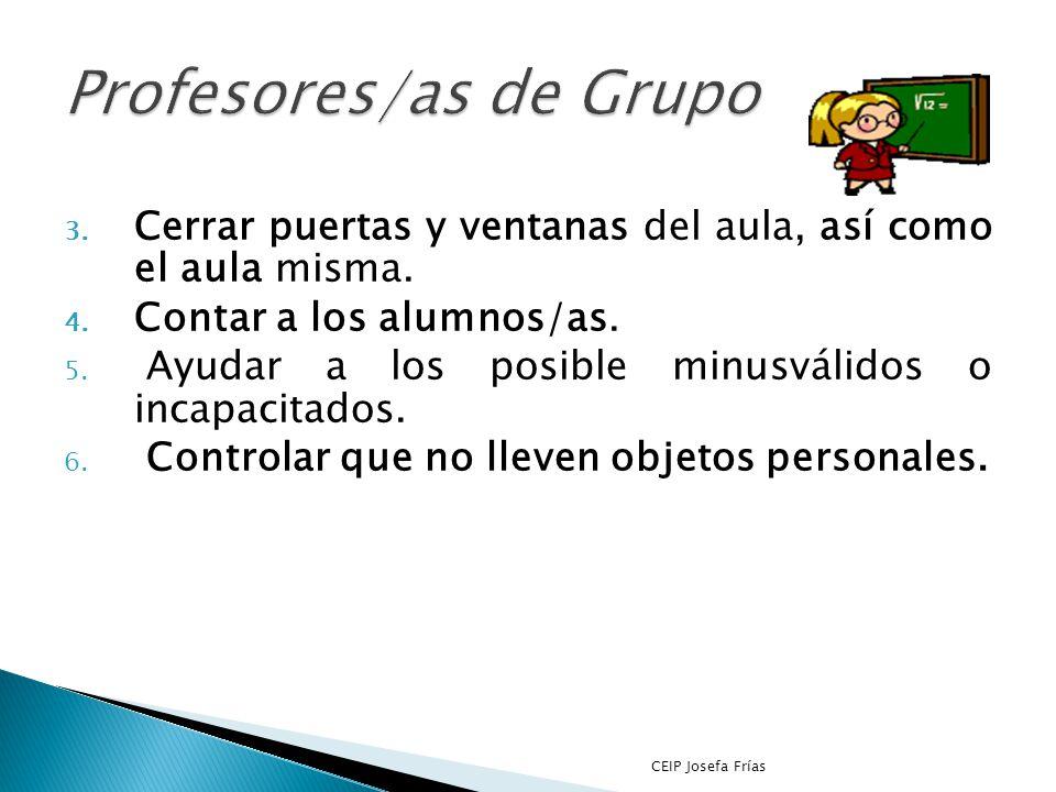 1. Cada Profesor/a se responsabilizará de controlar los movimientos de los alumnos/as a su cargo de acuerdo con las instrucciones recibidas del coordi