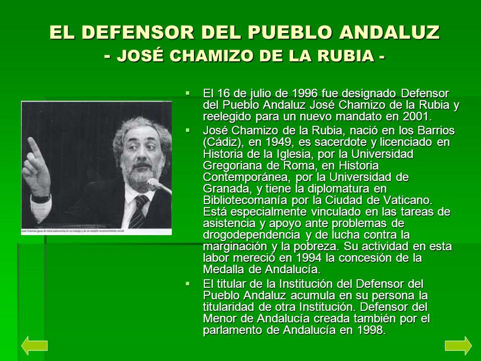 EL DEFENSOR DEL PUEBLO ANDALUZ - JOSÉ CHAMIZO DE LA RUBIA - El 16 de julio de 1996 fue designado Defensor del Pueblo Andaluz José Chamizo de la Rubia