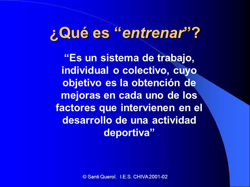 © Santi Querol.I.E.S. CHIVA 2001-02 Continuación 4.