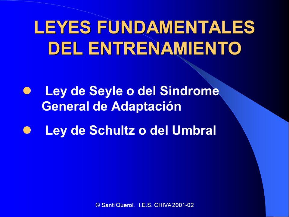 © Santi Querol.I.E.S. CHIVA 2001-02 LOS PRINCIPIOS BÁSICOS DEL ENTRENAMIENTO 1.