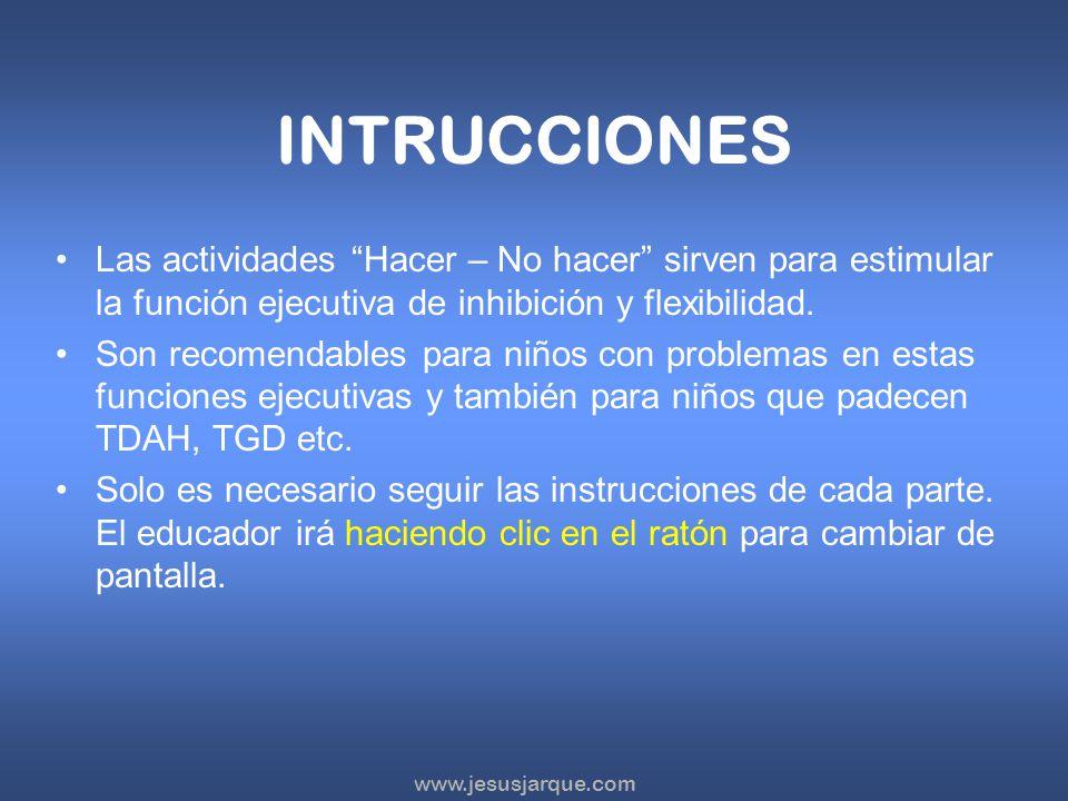 Elaboradas por Jesús Jarque García, pedagogo Modalidad verbal - motriz Actividades Hacer – No Hacer Go – No Go Recomendado para Primaria y ESO Pulsa l