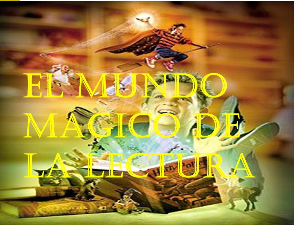 Patrocinio Fernández Rodríguez. Marzo 20091 EL MUNDO MÁGICO DE LA LECTURA