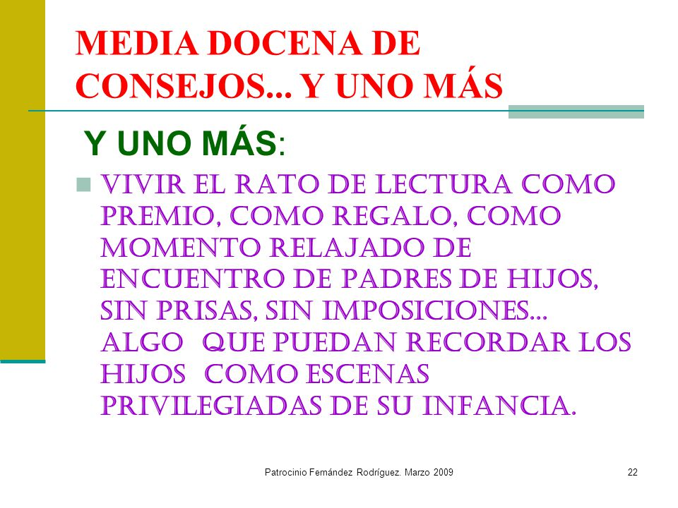 Patrocinio Fernández Rodríguez.Marzo 200922 MEDIA DOCENA DE CONSEJOS...