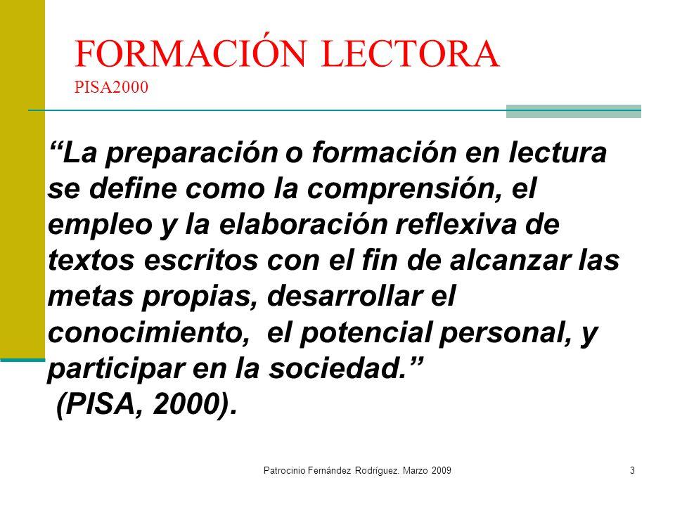Patrocinio Fernández Rodríguez. Marzo 20093 La preparación o formación en lectura se define como la comprensión, el empleo y la elaboración reflexiva