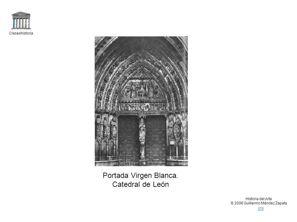 Claseshistoria Historia del Arte © 2006 Guillermo Méndez Zapata Portada Virgen Blanca. Catedral de León
