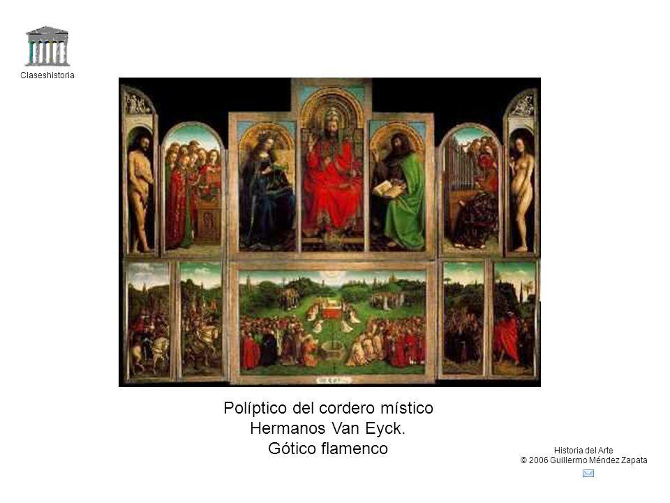 Claseshistoria Historia del Arte © 2006 Guillermo Méndez Zapata Políptico del cordero místico Hermanos Van Eyck. Gótico flamenco