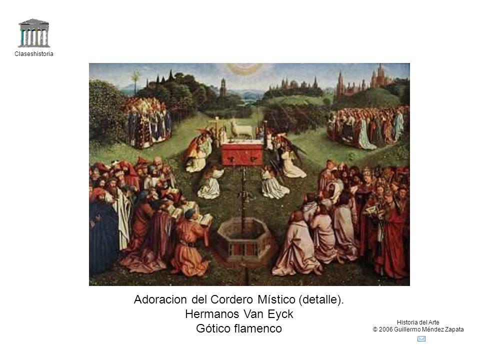 Claseshistoria Historia del Arte © 2006 Guillermo Méndez Zapata Adoracion del Cordero Místico (detalle). Hermanos Van Eyck Gótico flamenco