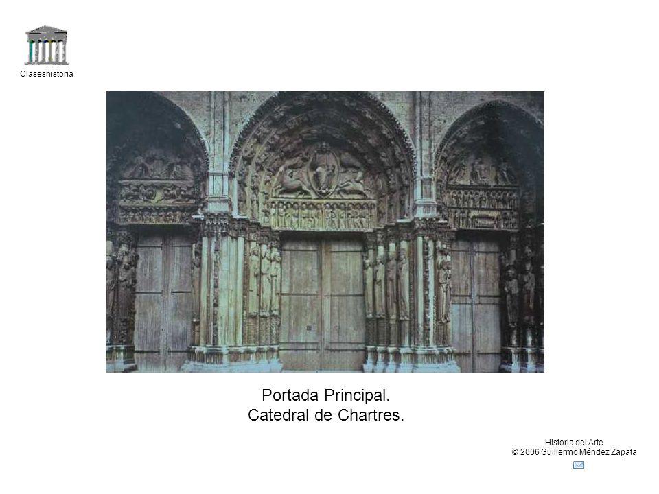 Claseshistoria Historia del Arte © 2006 Guillermo Méndez Zapata Portada Principal. Catedral de Chartres.