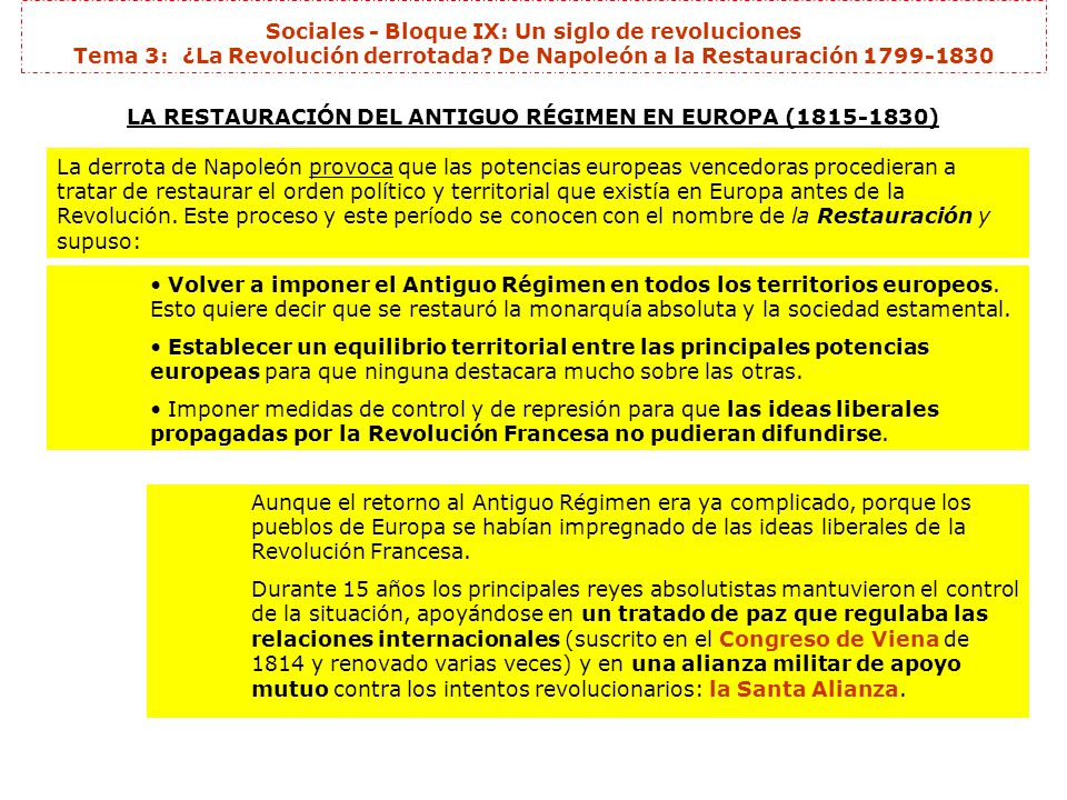Sociales - Bloque IX: Un siglo de revoluciones Tema 3: ¿La Revolución derrotada? De Napoleón a la Restauración 1799-1830 LA RESTAURACIÓN DEL ANTIGUO R