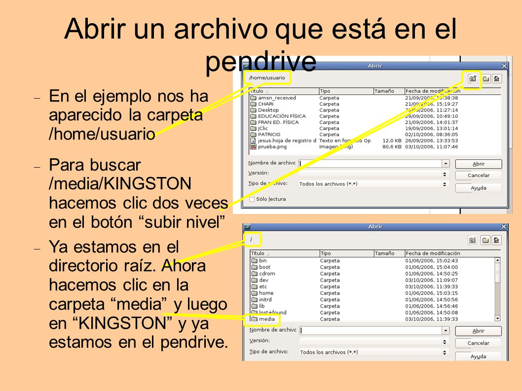Abrir un archivo que está en el pendrive En el ejemplo nos ha aparecido la carpeta /home/usuario Ya estamos en el directorio raíz. Ahora hacemos clic
