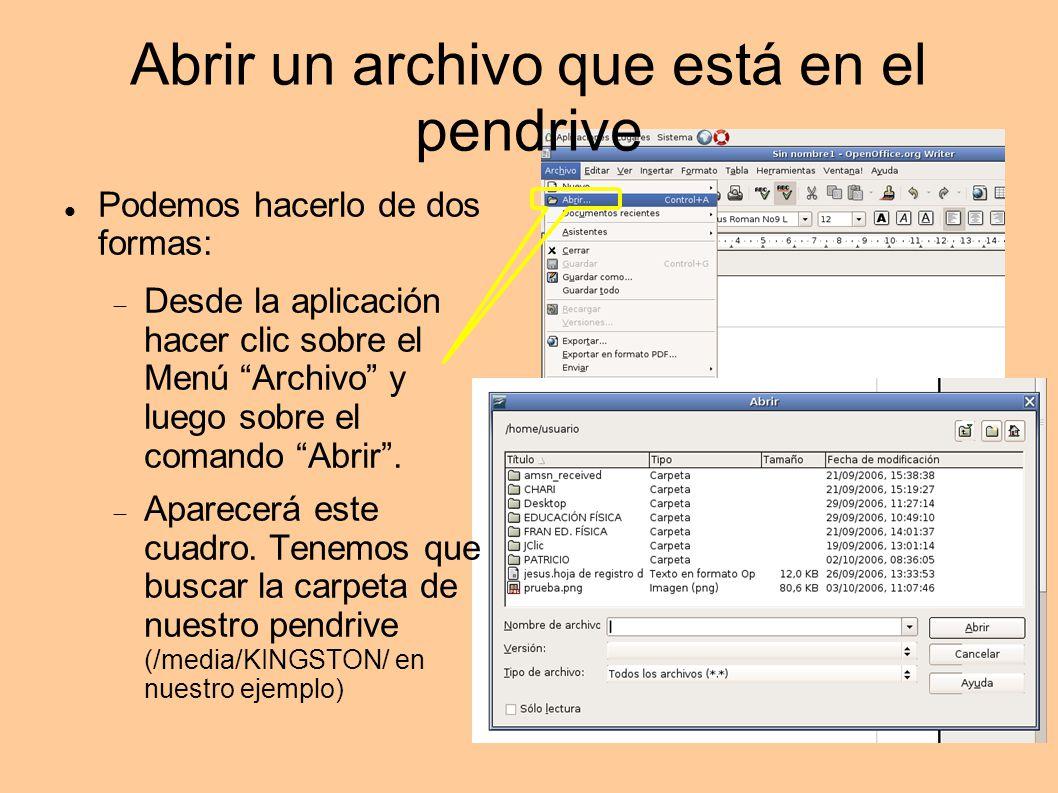 Abrir un archivo que está en el pendrive En el ejemplo nos ha aparecido la carpeta /home/usuario Ya estamos en el directorio raíz.