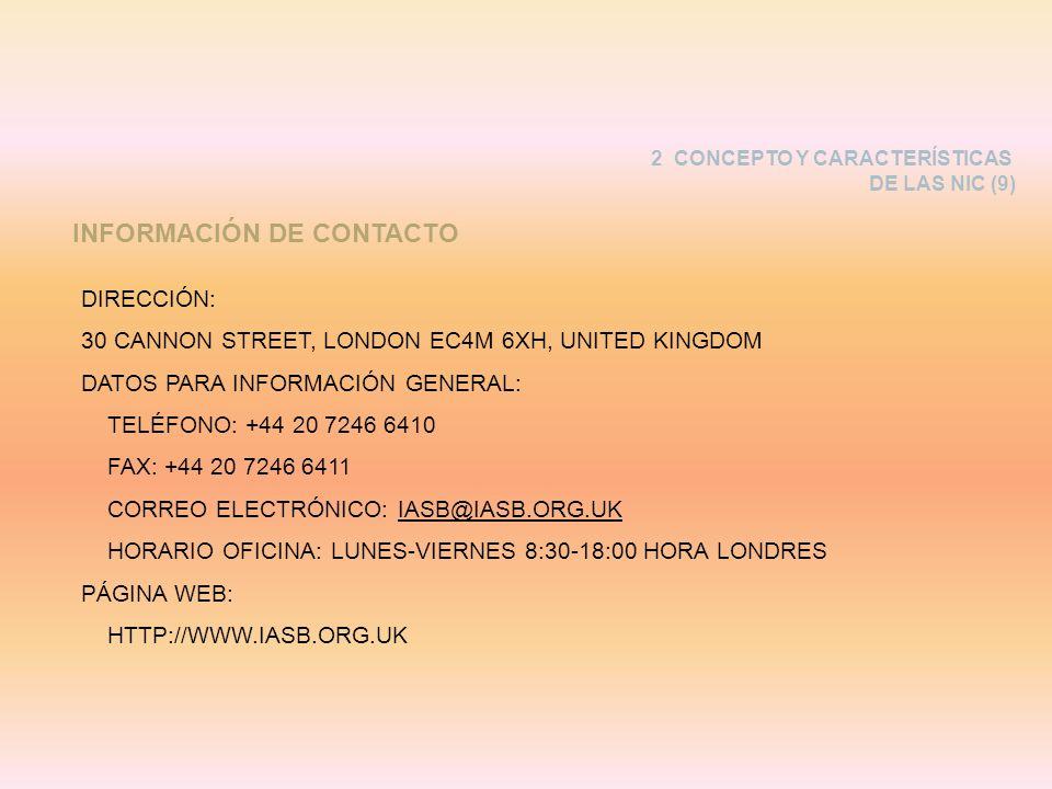 DIRECCIÓN: 30 CANNON STREET, LONDON EC4M 6XH, UNITED KINGDOM DATOS PARA INFORMACIÓN GENERAL: TELÉFONO: +44 20 7246 6410 FAX: +44 20 7246 6411 CORREO E